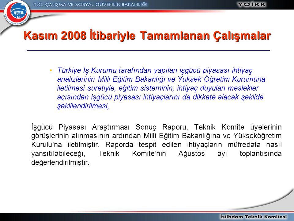• •Türkiye İş Kurumu tarafından yapılan işgücü piyasası ihtiyaç analizlerinin Milli Eğitim Bakanlığı ve Yüksek Öğretim Kurumuna iletilmesi suretiyle,