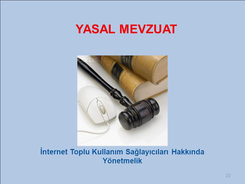23 İnternet Toplu Kullanım Sağlayıcıları Hakkında Yönetmelik YASAL MEVZUAT