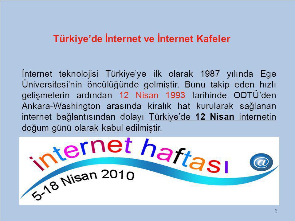 6 İnternet teknolojisi Türkiye'ye ilk olarak 1987 yılında Ege Üniversitesi'nin öncülüğünde gelmiştir. Bunu takip eden hızlı gelişmelerin ardından 12 N