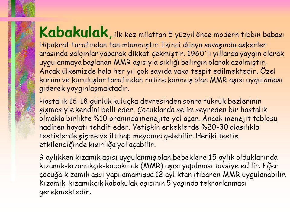 Kabakulak, ilk kez milattan 5 yüzyıl önce modern tıbbın babası Hipokrat tarafından tanımlanmıştır. İkinci dünya savaşında askerler arasında salgınla