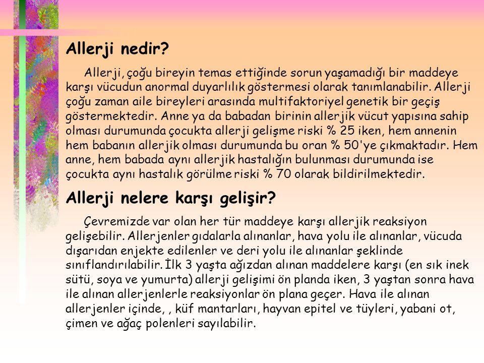  Allerji nedir? Allerji, çoğu bireyin temas ettiğinde sorun yaşamadığı bir maddeye karşı vücudun anormal duyarlılık göstermesi olarak tanımlanabilir.