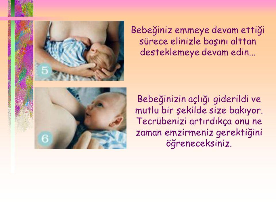  Bebeğiniz emmeye devam ettiği sürece elinizle başını alttan desteklemeye devam edin... Bebeğinizin açlığı giderildi ve mutlu bir şekilde size bakıyo