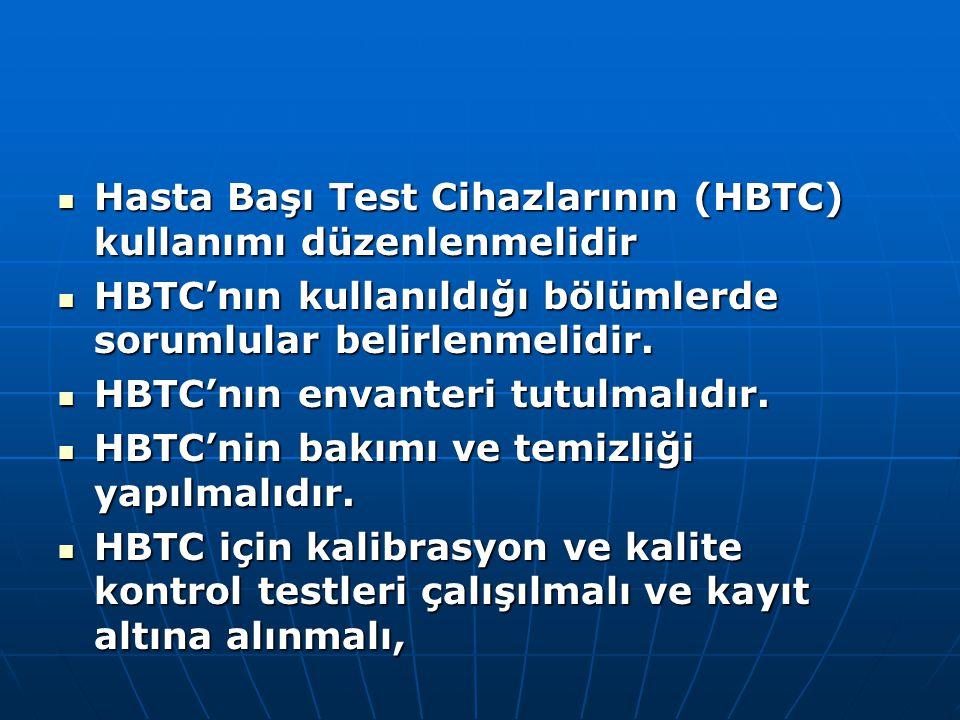  Hasta Başı Test Cihazlarının (HBTC) kullanımı düzenlenmelidir  HBTC'nın kullanıldığı bölümlerde sorumlular belirlenmelidir.  HBTC'nın envanteri tu