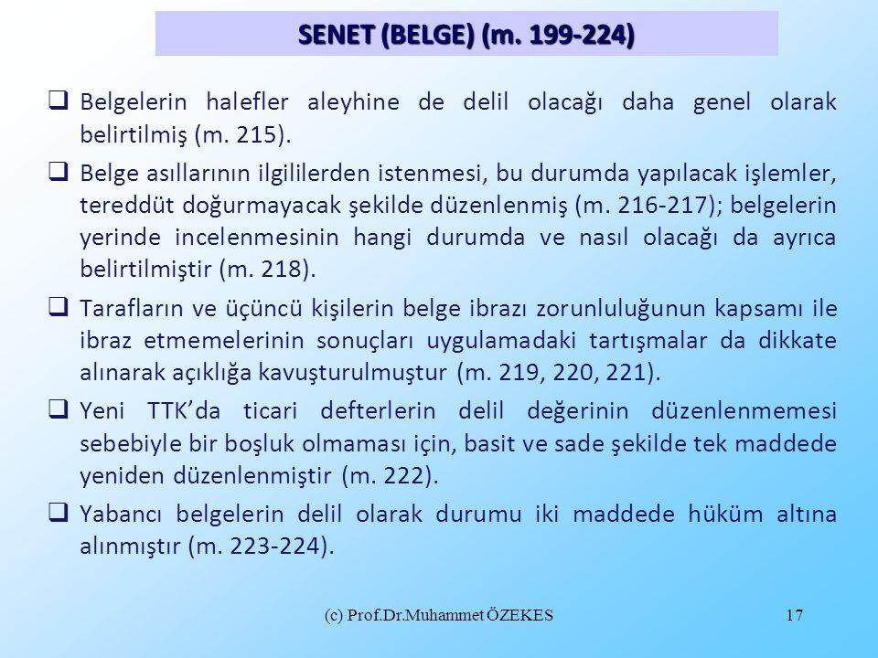 (c) Prof.Dr.Muhammet ÖZEKES17  Belgelerin halefler aleyhine de delil olacağı daha genel olarak belirtilmiş (m. 215).  Belge asıllarının ilgililerden