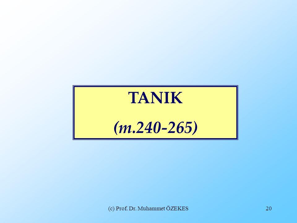 (c) Prof. Dr. Muhammet ÖZEKES20 TANIK (m.240-265)