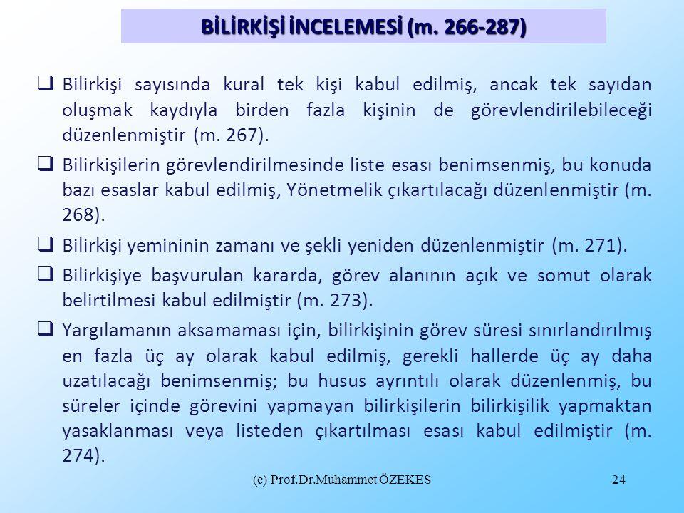 (c) Prof.Dr.Muhammet ÖZEKES24  Bilirkişi sayısında kural tek kişi kabul edilmiş, ancak tek sayıdan oluşmak kaydıyla birden fazla kişinin de görevlend