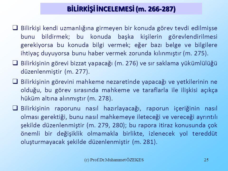 (c) Prof.Dr.Muhammet ÖZEKES25  Bilirkişi kendi uzmanlığına girmeyen bir konuda görev tevdi edilmişse bunu bildirmek; bu konuda başka kişilerin görevl