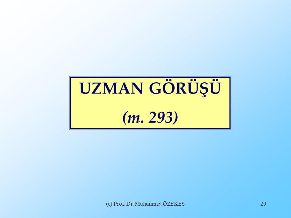 (c) Prof. Dr. Muhammet ÖZEKES29 UZMAN GÖRÜŞÜ (m. 293)