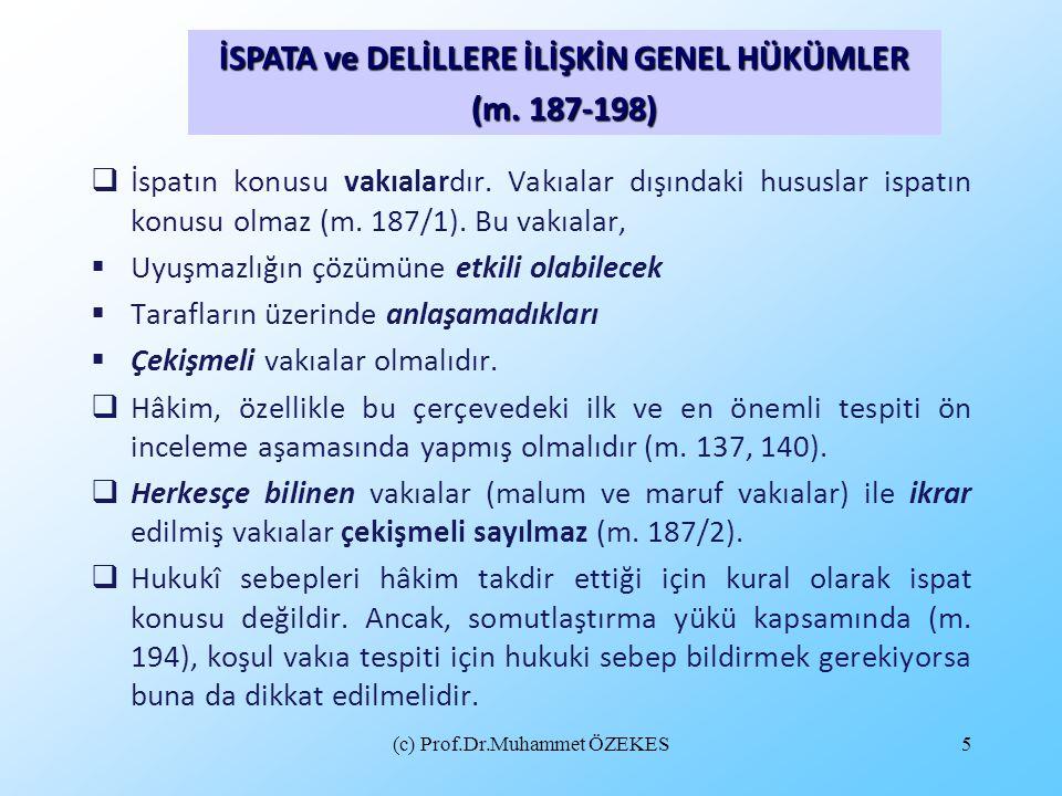 (c) Prof.Dr.Muhammet ÖZEKES16  Adi ve resmi senetlerin ispat gücü ayrı ayrı ve açıkça düzenlenmiştir (m.