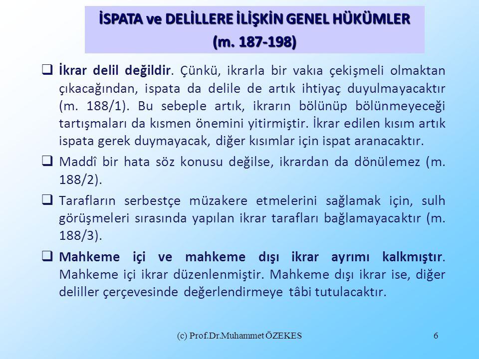 (c) Prof.Dr.Muhammet ÖZEKES17  Belgelerin halefler aleyhine de delil olacağı daha genel olarak belirtilmiş (m.