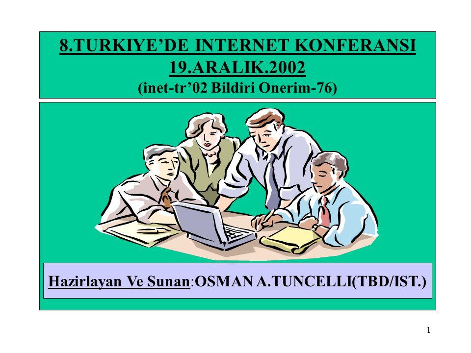 12 8.TURKIYE'DE INTERNET KONFERANSI INTERNET,B2B,B2C,E-TICARET/IS HUSUSLARI HAKKINDA BILGILER 3-Dunyada Internet Kullanımı( V.Methodologies/ Commerce.Net-Nua Internet Surveys)(*) ……………………………..Ocak2000…..Agustos 2001 ÜLKE/YER …………… MiL.Kisi Kul.% MiL.Kisi Kul.% •Afrika……… 2,10 0,87 4,15 0,81 •Asya/Pasifik 40,00 16,53 143,99 28,05 •Avrupa 70,00 28,93 154,63 30,12 •Orta dogu 1,90 0,79 4,65 0,91 •A.B.D+Kanada 120,00 49,59 180,68 35,19 •Guney Amerika 8,00 3,31 25,33 4,93 T O P L A M………………..