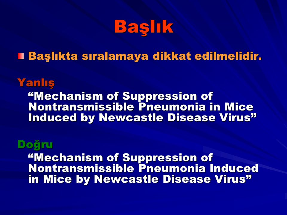 "Başlık Başlıkta sıralamaya dikkat edilmelidir. Yanlış ""Mechanism of Suppression of Nontransmissible Pneumonia in Mice Induced by Newcastle Disease Vir"