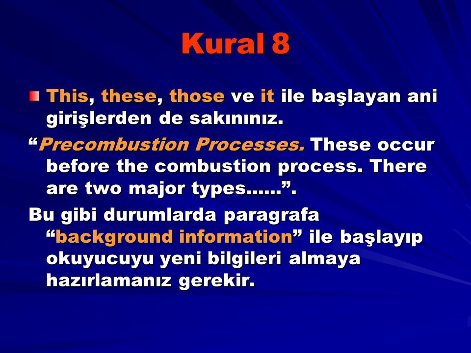 "Kural 8 This, these, those ve it ile başlayan ani girişlerden de sakınınız. ""Precombustion Processes. These occur before the combustion process. There"