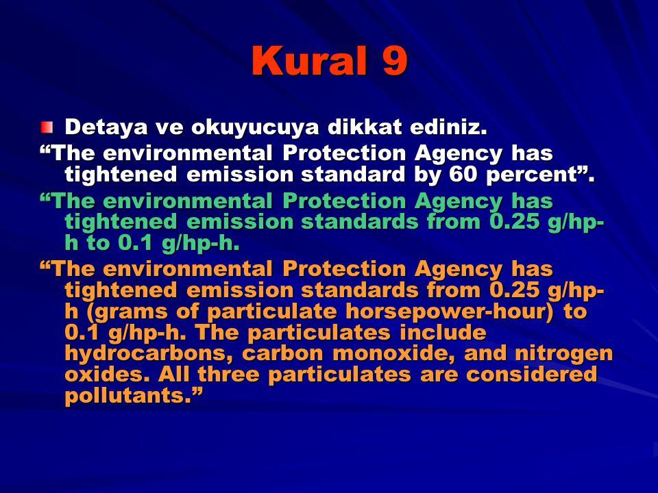 "Kural 9 Detaya ve okuyucuya dikkat ediniz. ""The environmental Protection Agency has tightened emission standard by 60 percent"". ""The environmental Pro"