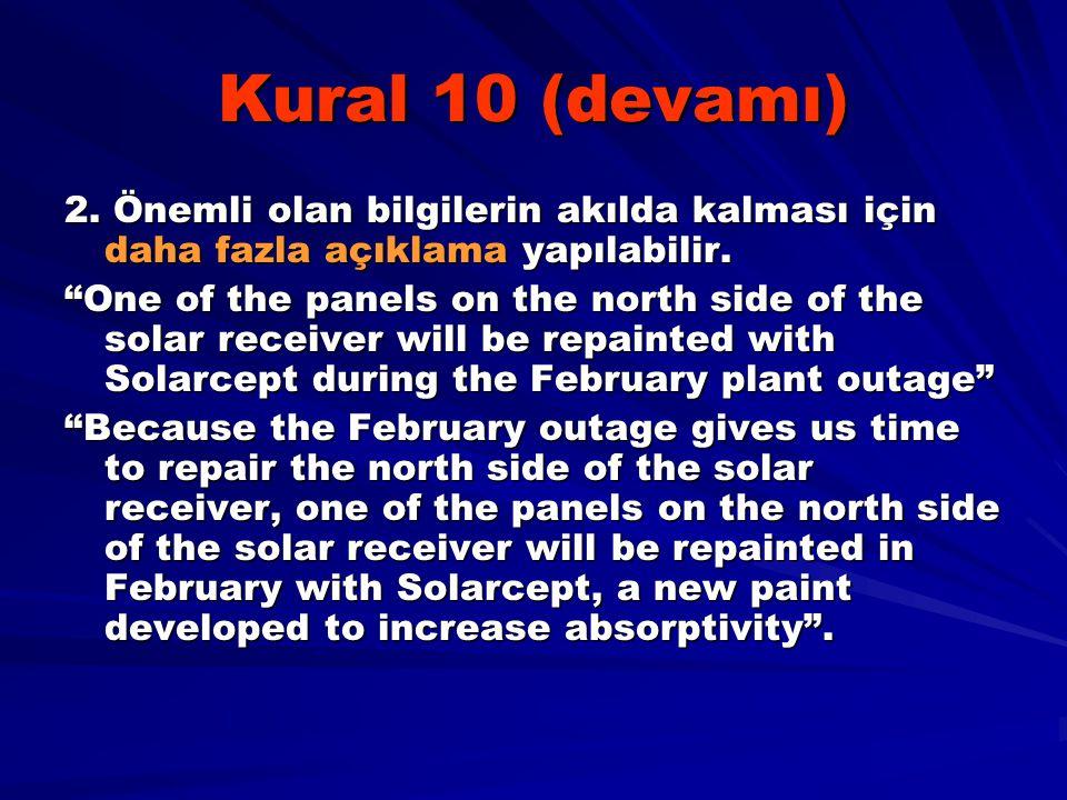 """Kural 10 (devamı) 2. Önemli olan bilgilerin akılda kalması için daha fazla açıklama yapılabilir. """"One of the panels on the north side of the solar rec"""