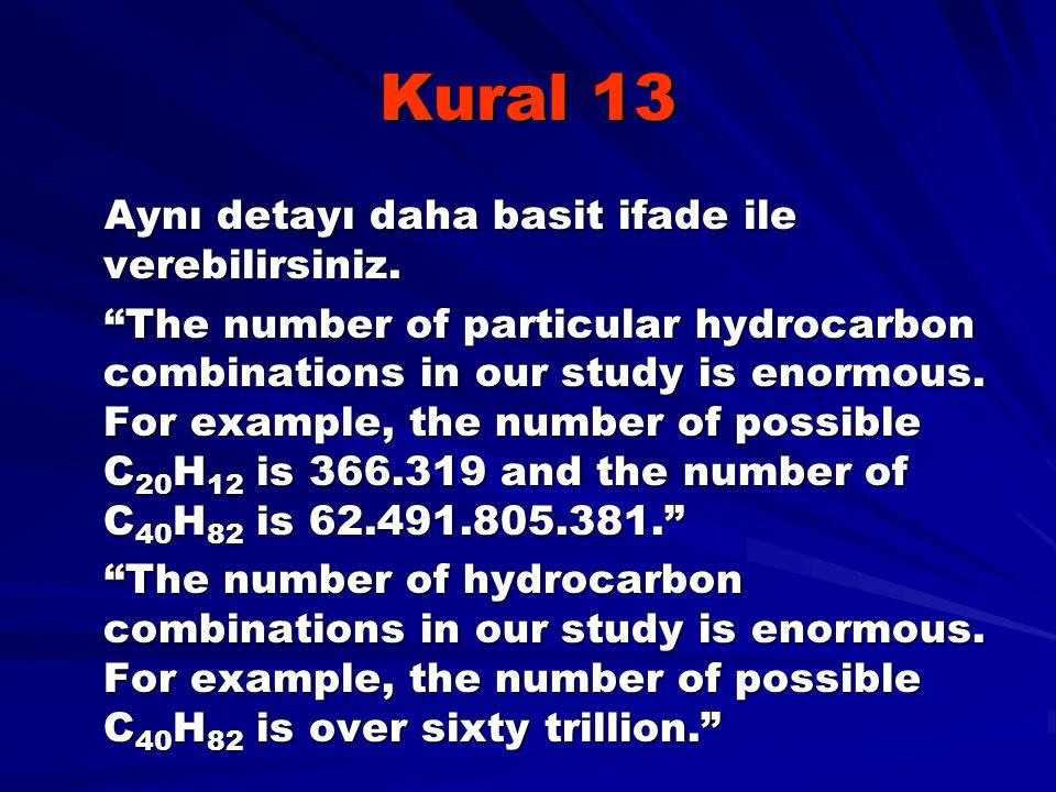 """Kural 13 Aynı detayı daha basit ifade ile verebilirsiniz. Aynı detayı daha basit ifade ile verebilirsiniz. """"The number of particular hydrocarbon combi"""