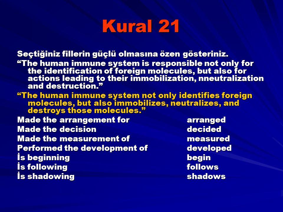 """Kural 21 Seçtiğiniz fillerin güçlü olmasına özen gösteriniz. """"The human immune system is responsible not only for the identification of foreign molecu"""