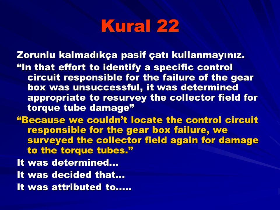 """Kural 22 Zorunlu kalmadıkça pasif çatı kullanmayınız. """"In that effort to identify a specific control circuit responsible for the failure of the gear b"""