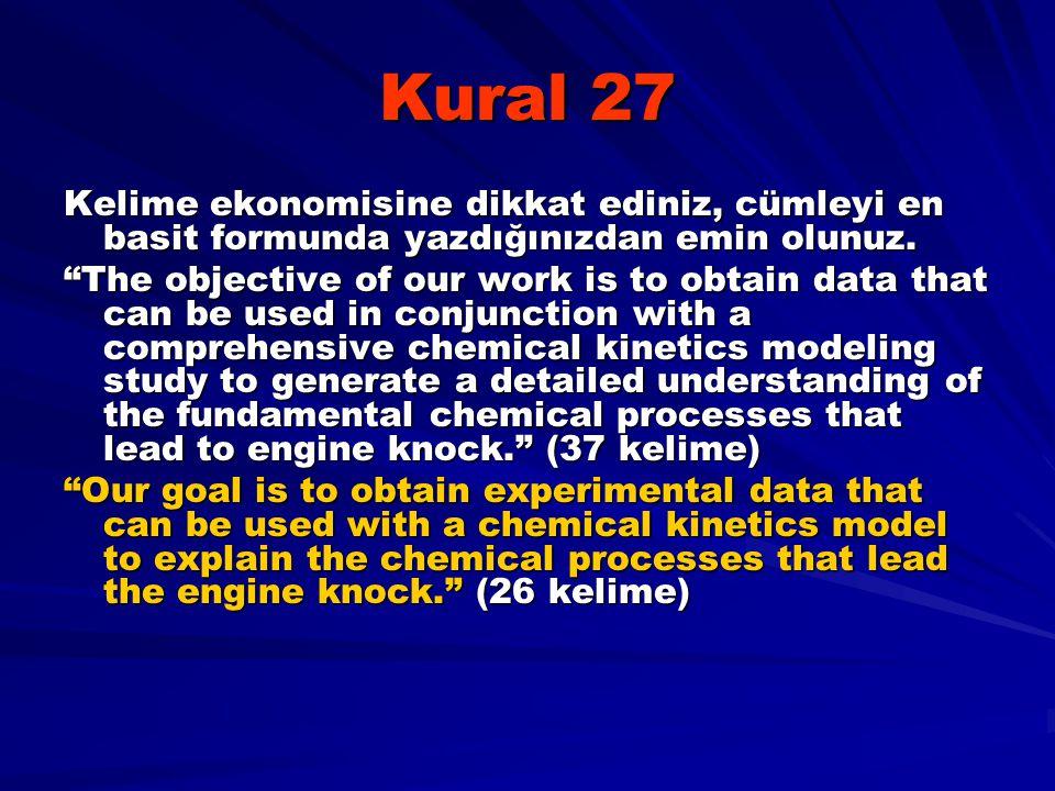 """Kural 27 Kelime ekonomisine dikkat ediniz, cümleyi en basit formunda yazdığınızdan emin olunuz. """"The objective of our work is to obtain data that can"""