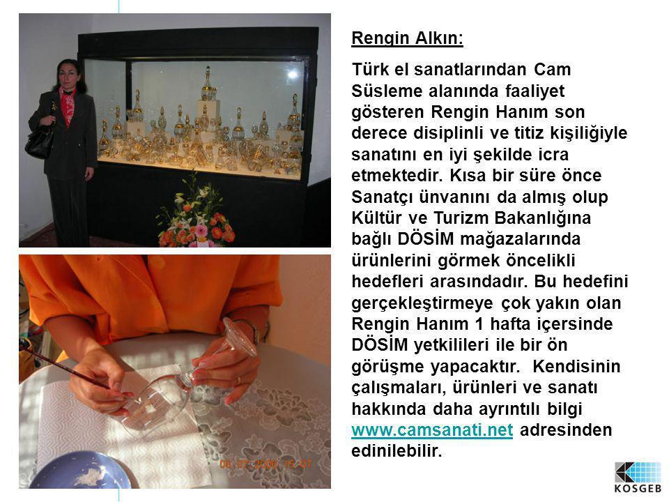55 Rengin Alkın: Türk el sanatlarından Cam Süsleme alanında faaliyet gösteren Rengin Hanım son derece disiplinli ve titiz kişiliğiyle sanatını en iyi