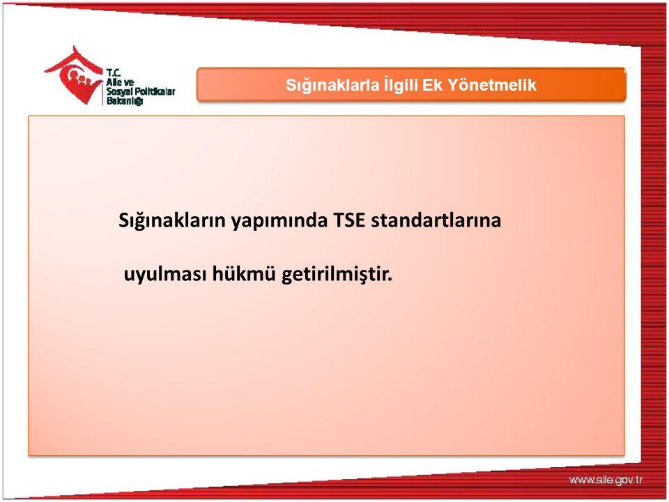 Sığınaklarla İlgili Ek Yönetmelik Sığınakların yapımında TSE standartlarına uyulması hükmü getirilmiştir.