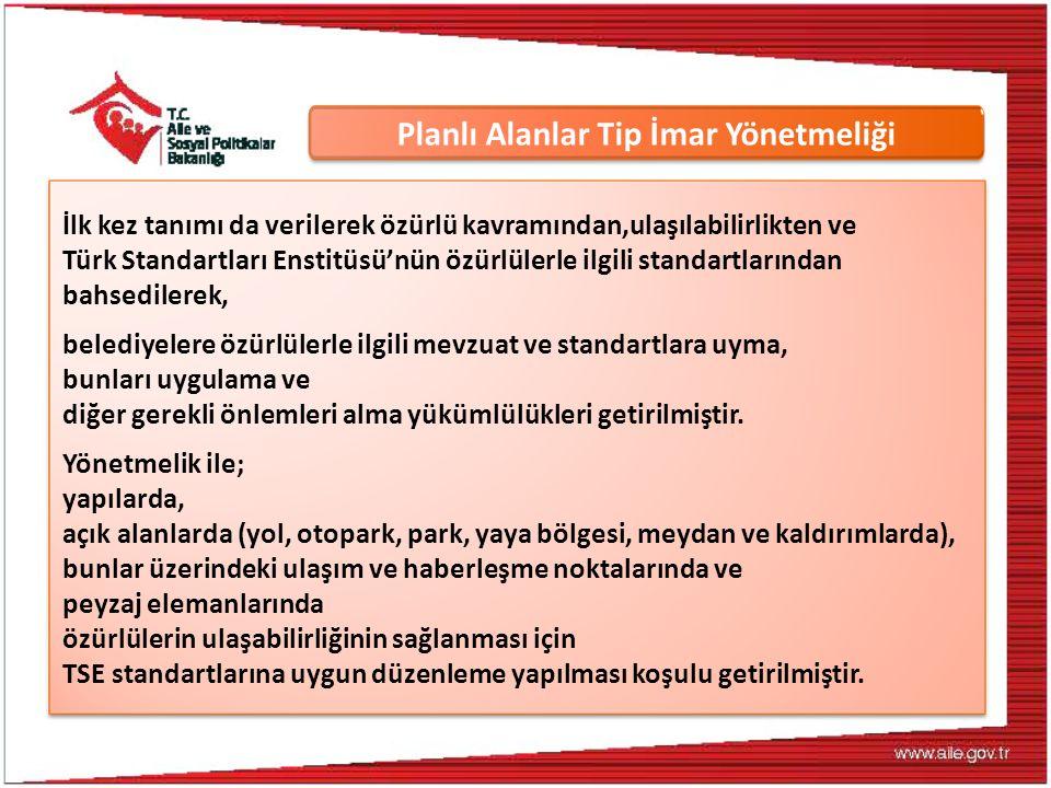 İlk kez tanımı da verilerek özürlü kavramından,ulaşılabilirlikten ve Türk Standartları Enstitüsü'nün özürlülerle ilgili standartlarından bahsedilerek,