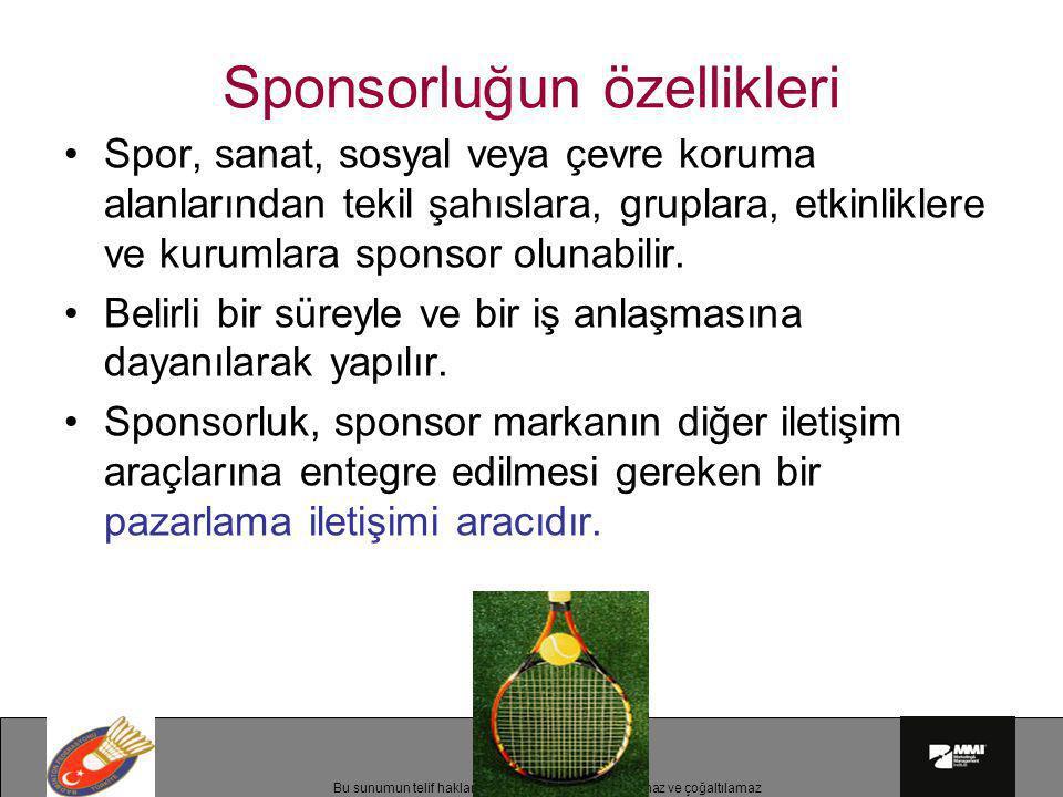 Bu sunumun telif hakları MMI'a aittir.İzinsiz kullanılamaz ve çoğaltılamaz Sponsorluğun özellikleri •Spor, sanat, sosyal veya çevre koruma alanlarında