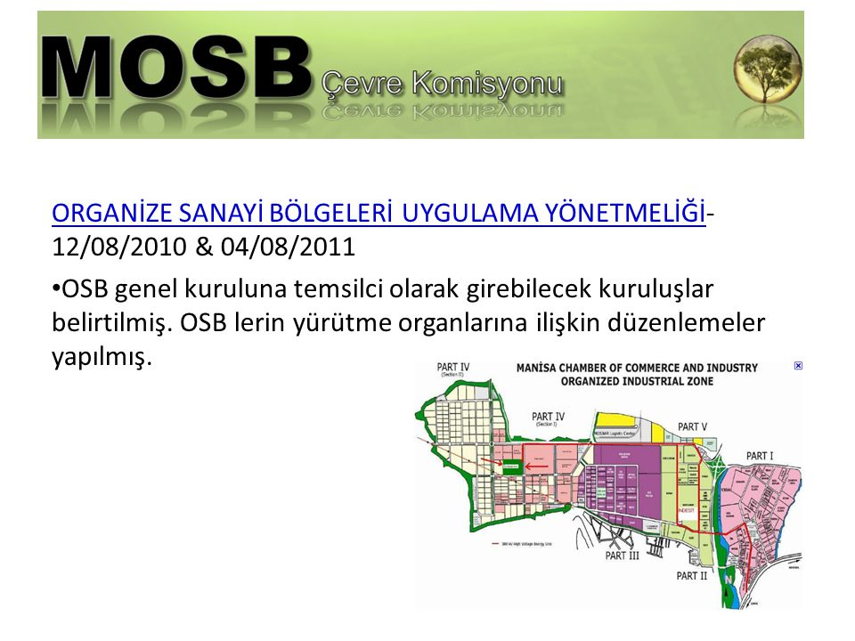 ORGANİZE SANAYİ BÖLGELERİ UYGULAMA YÖNETMELİĞİ- 12/08/2010 & 04/08/2011 • OSB genel kuruluna temsilci olarak girebilecek kuruluşlar belirtilmiş.
