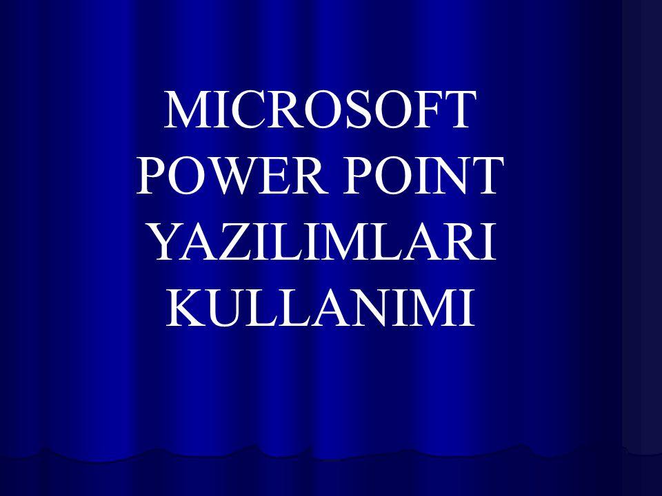 MICROSOFT POWER POINT YAZILIMLARI KULLANIMI