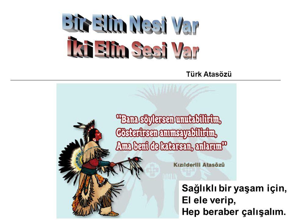 Türk Atasözü Sağlıklı bir yaşam için, El ele verip, Hep beraber çalışalım.