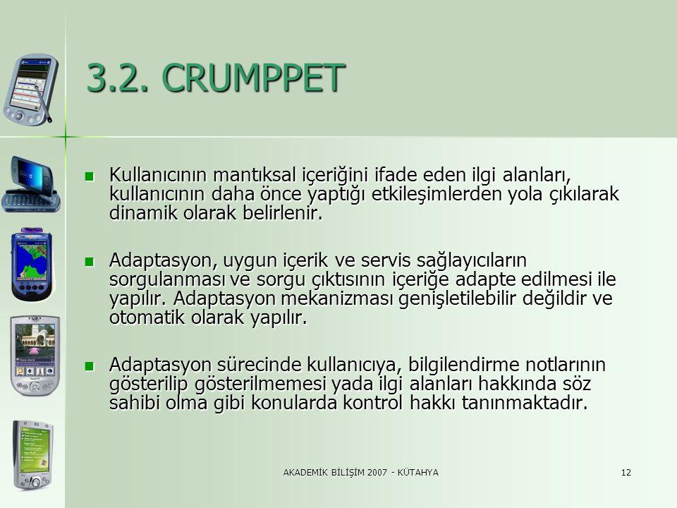 AKADEMİK BİLİŞİM 2007 - KÜTAHYA12 3.2. CRUMPPET  Kullanıcının mantıksal içeriğini ifade eden ilgi alanları, kullanıcının daha önce yaptığı etkileşiml