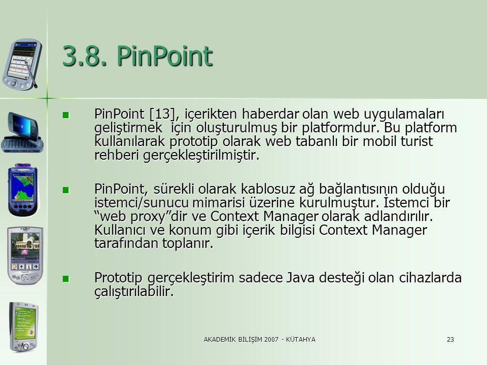 AKADEMİK BİLİŞİM 2007 - KÜTAHYA23 3.8. PinPoint  PinPoint [13], içerikten haberdar olan web uygulamaları geliştirmek için oluşturulmuş bir platformdu