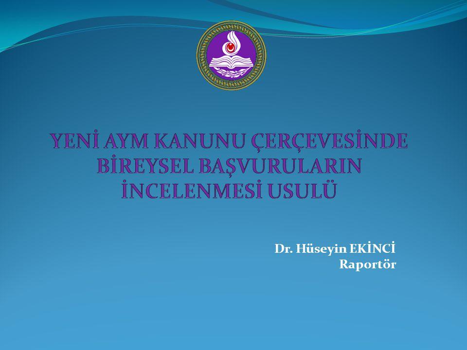 Dr. Hüseyin EKİNCİ Raportör