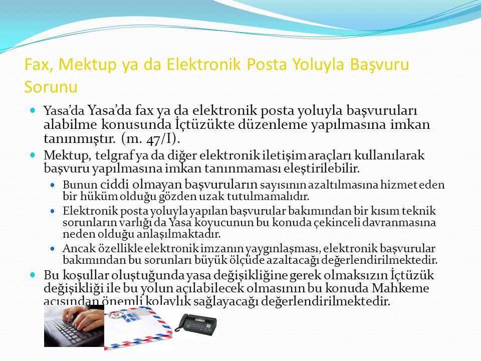 Fax, Mektup ya da Elektronik Posta Yoluyla Başvuru Sorunu  Yasa'da Yasa'da fax ya da elektronik posta yoluyla başvuruları alabilme konusunda İçtüzükt