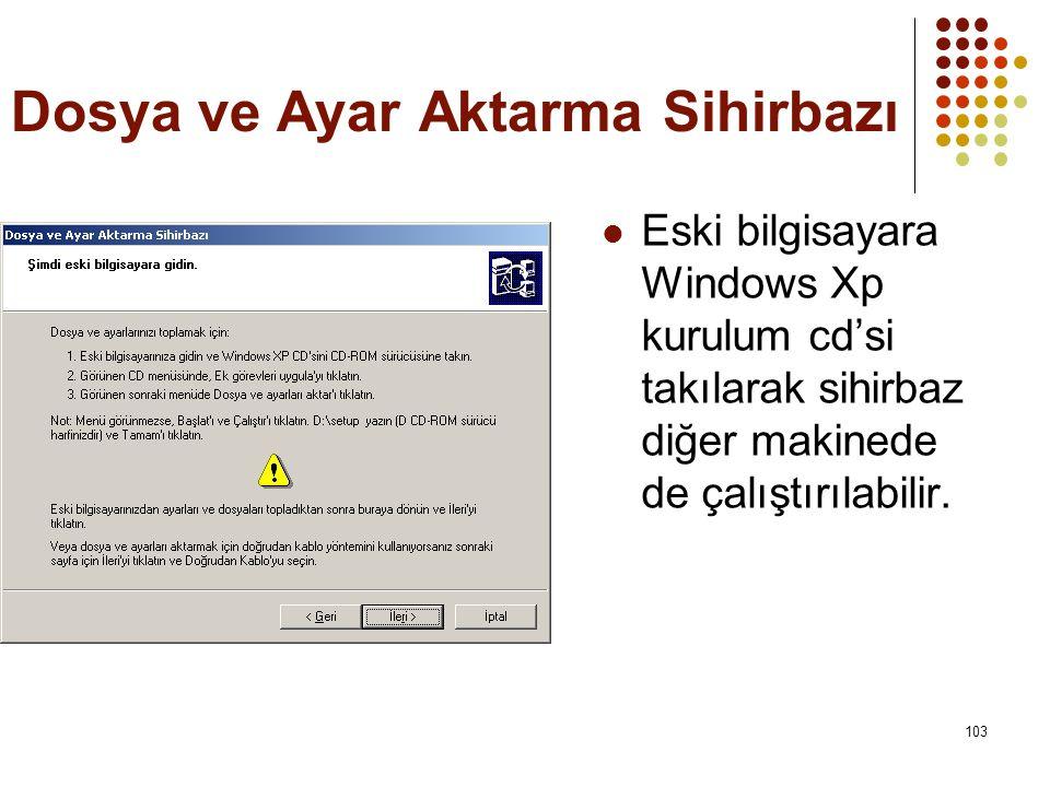  Eski bilgisayara Windows Xp kurulum cd'si takılarak sihirbaz diğer makinede de çalıştırılabilir.