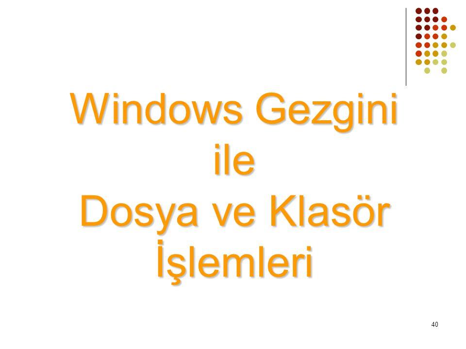 Windows Gezgini ile Dosya ve Klasör İşlemleri 40