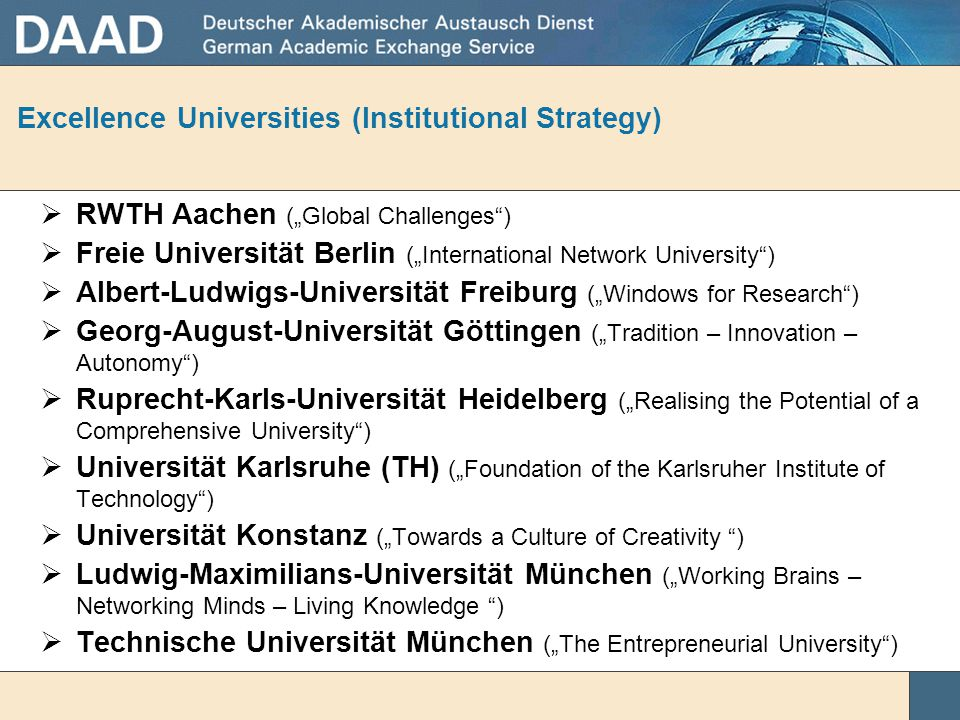 Excellence initiative (since 2005/06)  Additional Research funding:  Support of excellent universities for their institutional strategy (Zukunftskon