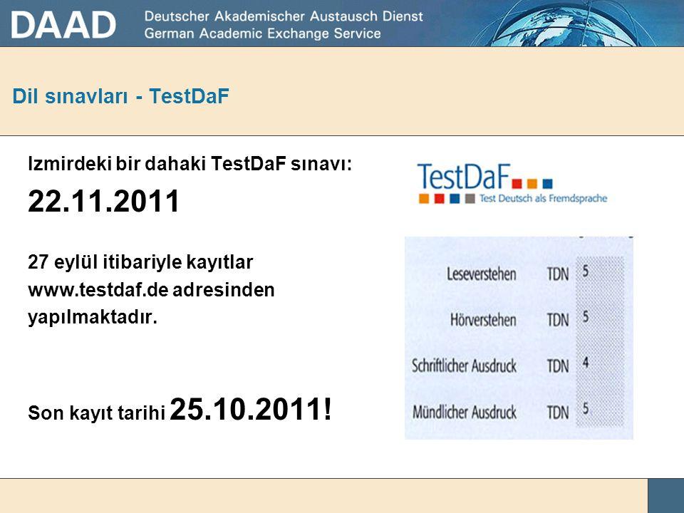Dil sınavları - TestDaF TestDaF sınavı Türkiye'de  Goethe Enstitüsü – Ankara  Çukurova Üniversitesi – Adana  Marmara Üniversitesi (YDB) – İstanbul