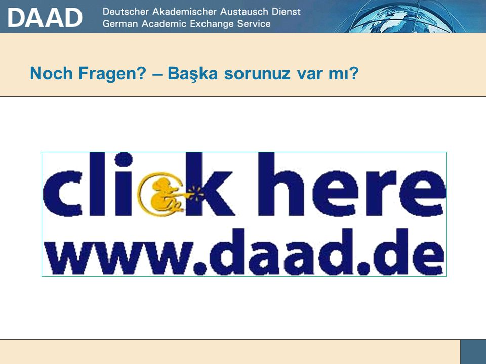 DAAD burs programı http://www.ankara.diplo.de/ http://www.ankara.diplo.de/Vertretung/ankara/tr/06__Kultur_ _Bildung/Stipendiumprogramm__des__DAAD/Stip