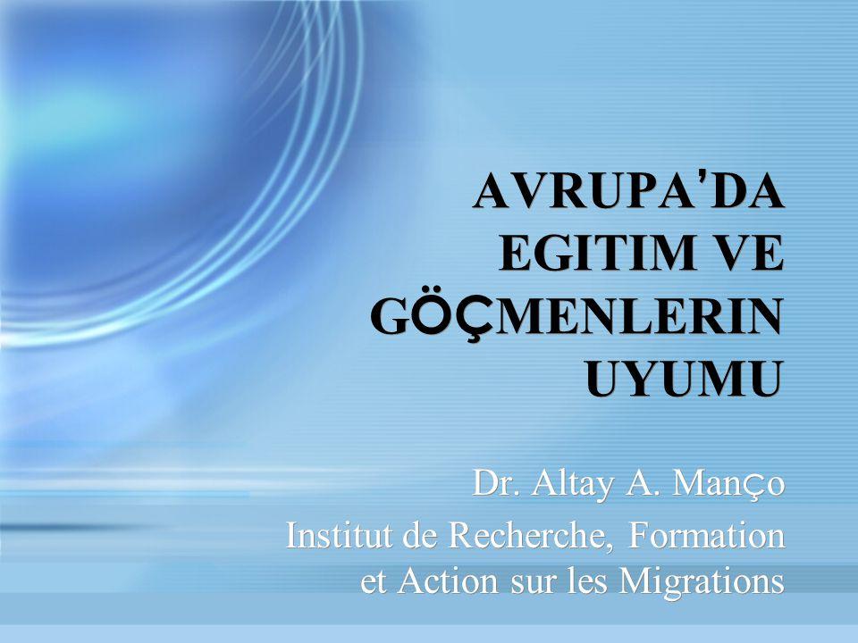 AVRUPA ' DA EGITIM VE G ÖÇ MENLERIN UYUMU Dr.Altay A.