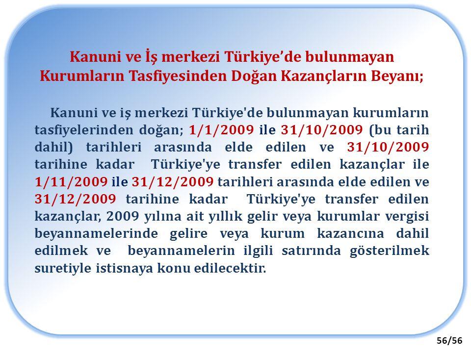 Kanuni ve İş merkezi Türkiye'de bulunmayan Kurumların Tasfiyesinden Doğan Kazançların Beyanı; Kanuni ve iş merkezi Türkiye'de bulunmayan kurumların ta