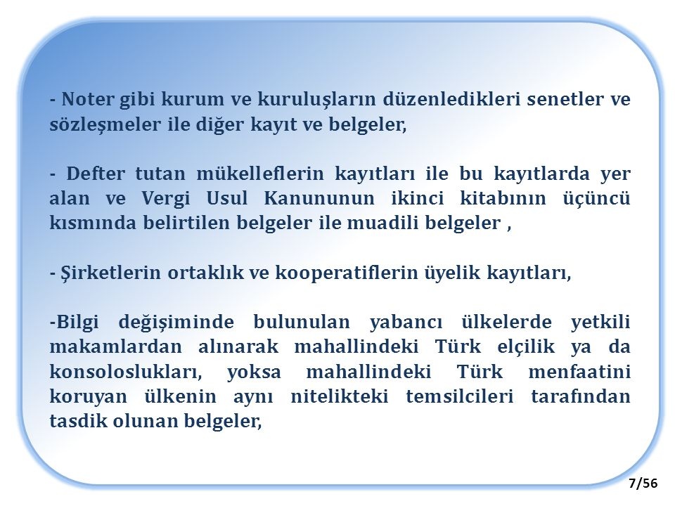 28/56 Türkiye'de bulunan varlıklar için beyan ve ödeme % 5 oranında vergi İzleyen ayın sonuna kadar ödenecektir.