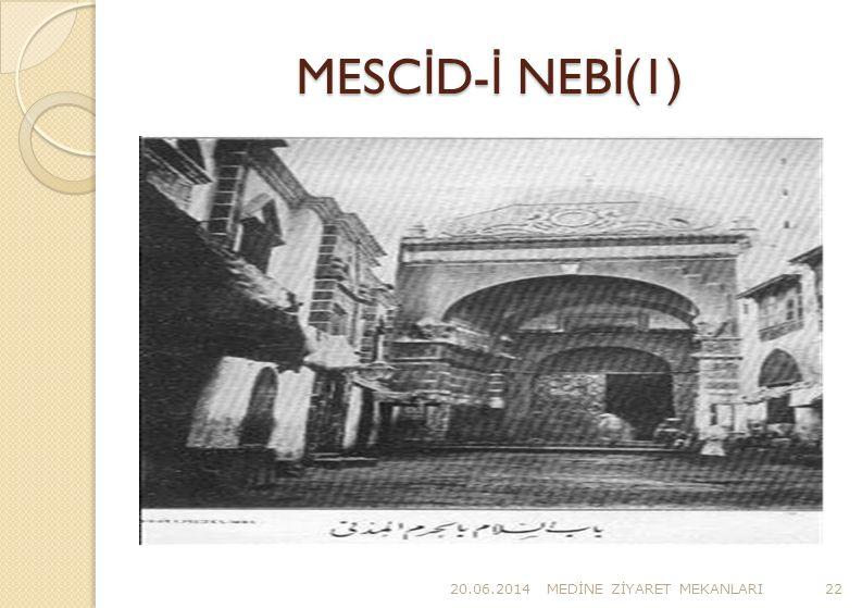 MESC İ D- İ NEB İ (1) 20.06.2014MED İ NE Z İ YARET MEKANLARI22
