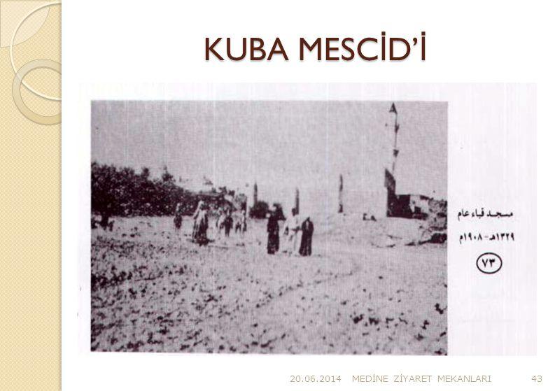 KUBA MESC İ D' İ 20.06.2014MED İ NE Z İ YARET MEKANLARI43