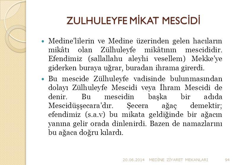 ZULHULEYFE M İ KAT MESC İ D İ  Medine'lilerin ve Medine üzerinden gelen hacıların mikâtı olan Zülhuleyfe mikâtının mescididir. Efendimiz (sallallahu
