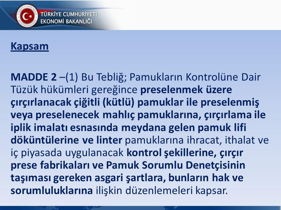 Dayanak MADDE 3 –(1) Bu Tebliğ; 5/8/1953 tarihli ve 4/1283 sayılı Bakanlar Kurulu Kararıyla yürürlüğe konulan Pamukların Kontrolüne Dair Tüzük ve 7/9/2005 tarihli ve 2005/9454 sayılı Bakanlar Kurulu Kararı ile yürürlüğe konulan Dış Ticarette Teknik Düzenlemeler ve Standardizasyon Rejimi Kararı'nın 4 üncü maddesine dayanılarak hazırlanmıştır.
