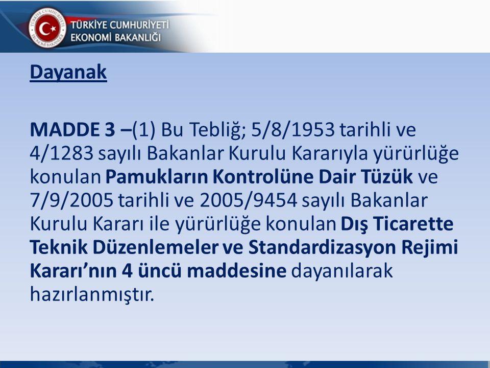 Tanımlar MADDE 4 –(1) Bu Tebliğde geçen; a) Bakanlık: Ekonomi Bakanlığını, b) Bölge Müdürlüğü: Ekonomi Bakanlığı Bölge Müdürlüklerini,