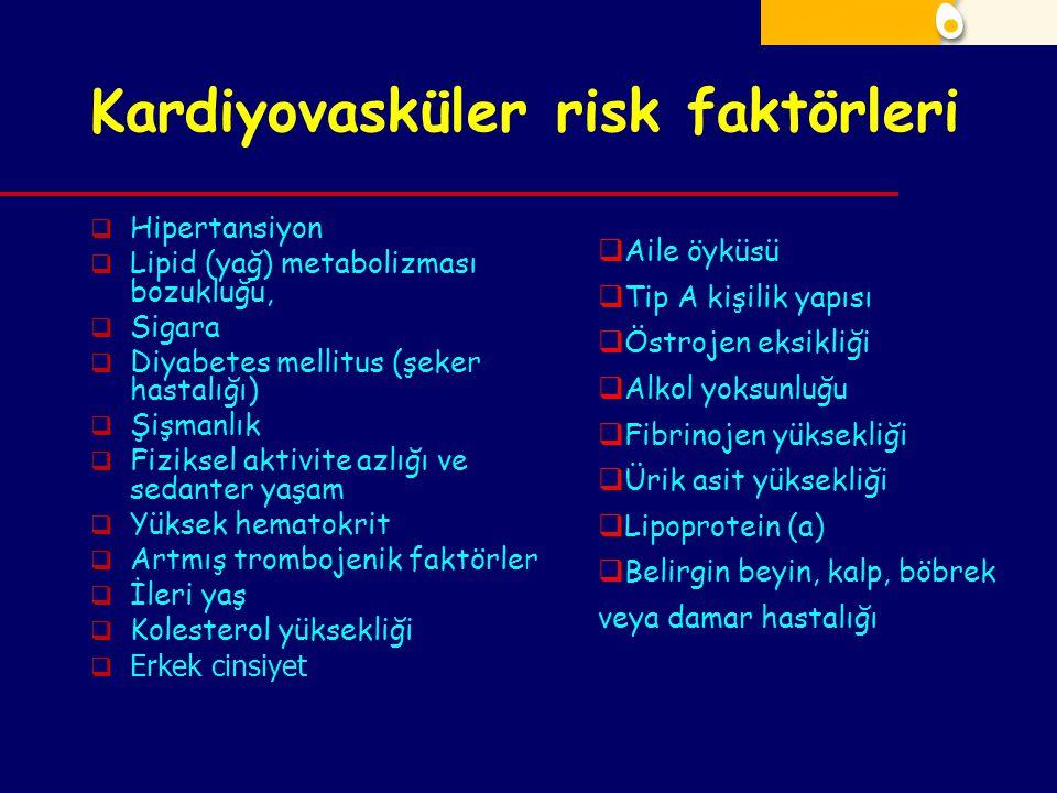 Kardiyovasküler risk faktörleri  Hipertansiyon  Lipid (yağ) metabolizması bozukluğu,  Sigara  Diyabetes mellitus (şeker hastalığı)  Şişmanlık  F
