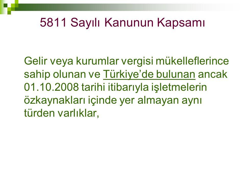 Gelir veya kurumlar vergisi mükelleflerince sahip olunan ve Türkiye'de bulunan ancak 01.10.2008 tarihi itibarıyla işletmelerin özkaynakları içinde yer