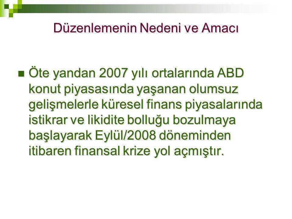 Türkiye'de sahip olunan varlıkların kayıtlara intikali  Türkiye'de bulunan ve beyan edilen varlıkların, defter tutma yükümlülüğü bulunan gelir veya kurumlar vergisi mükelleflerince yasal defterlere kaydedilmesi zorunludur.